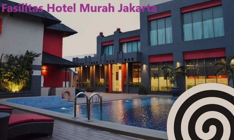 Fasilitas Hotel Murah Jakarta