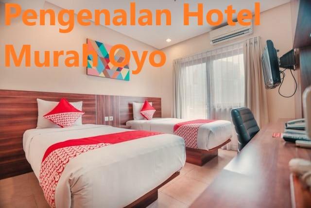 Pengenalan Hotel Murah Oyo